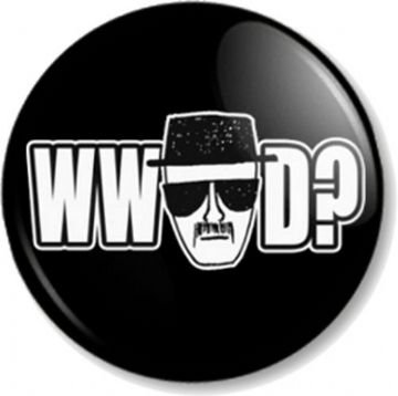 WHAT WOULD HEISENBERG DO? - Breaking Bad Pin Button Badge Walter White - WWHD?